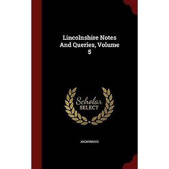 Lincolnshire Notes And Queries Volume 5 by Anonymous