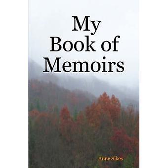 Min bok av memoarer av Sikes & Anne
