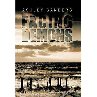 Facing Demons by Sanders & Ashley