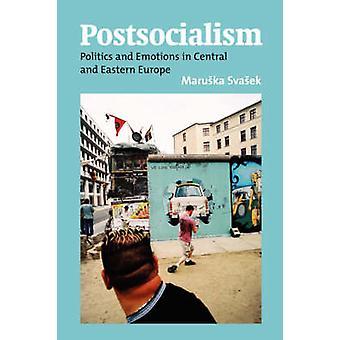 Postsocialism Politik und Emotion in Mittel- und Osteuropa von Svasek & M.