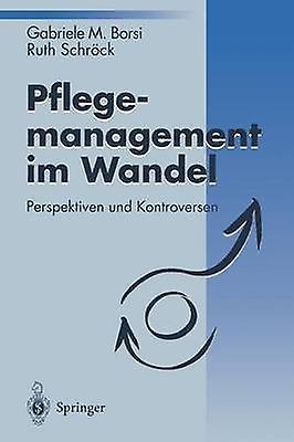 Pflegehommeagement im Wandel  Perspektiven und Kontroversen by Borsi & Gabriele M.
