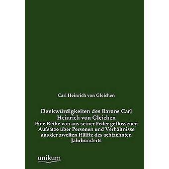 Denkw Rdigkeiten Des Barons Carl Heinrich Von Gleichen door Von Gleichen & Carl Heinrich