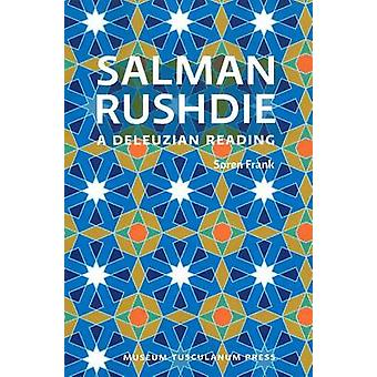 Salman Rushdie A Deleuzian Reading by Frank & Soren