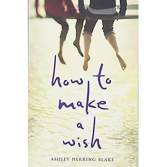 Hur man gör en önskan av Ashley sill Blake - 9781328869326 bok