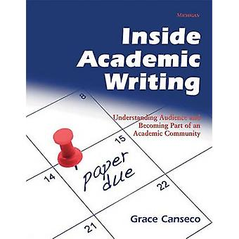 Inside Academic Writing - Understanding Audience and Becoming Part of