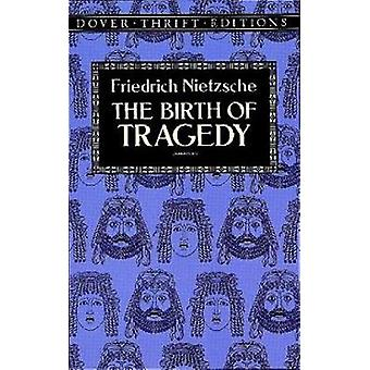 The Birth of Tragedy by Friedrich Wilhelm Nietzsche - 9780486285153 B