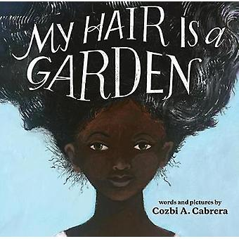 My Hair Is a Garden by Cozbi A Cabrera - 9780807509234 Book