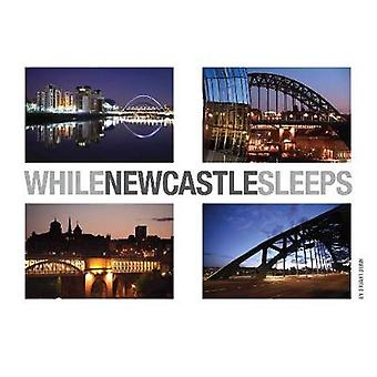 While Newcastle Sleeps by Stuart Dunn - 9780957252400 Book