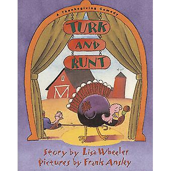 Turk and Runt - A Thanksgiving Comedy by Lisa Wheeler - Frank Ansley -