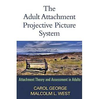 The Adult Attachment Projective Picture System - Attachment Theory and