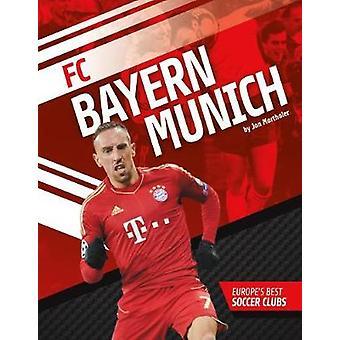 FC Bayern Munich by Jon Marthaler - 9781532111327 Book