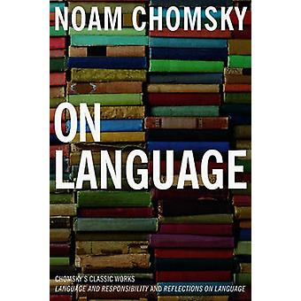 On Language - Chomsky's Classic Works - Language and Responsibility an