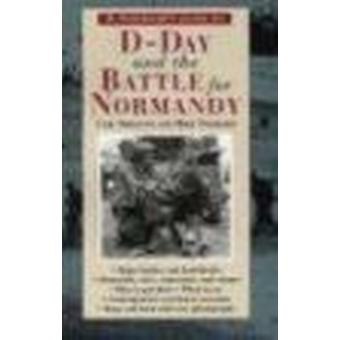 A Traveller's Guide to D-Day and the Battle for Normandy by Carl Shil