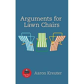 Arguments for Lawn Chairs by Aaron Kreuter - 9781771831352 Book