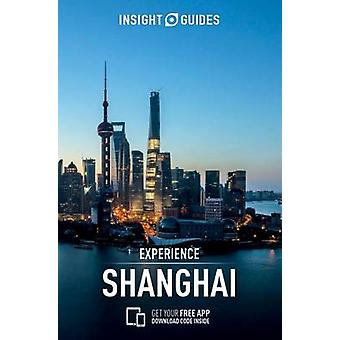 Insight Guides - Experience Shanghai by APA Publications Limited - 978