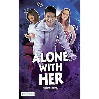 Alone with Her by Mirjam Eppinga - 9781783224272 Book