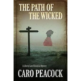 The Path of the Wicked by Caro Peacock - 9781847519016 Book