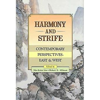 Harmony and Strife - Contemporary Perspectives - East and West by Shu-