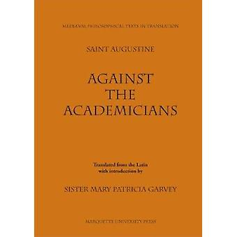 Against Academicians by St Augustine - Saint Augustine of Hippo - M P