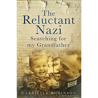 The Reluctant Nazi by Gabrielle Robinson