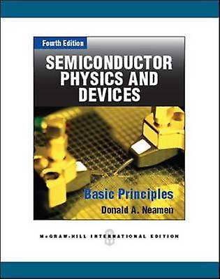 Semiconductor Physics and Devices by Donald A. NeaHommes