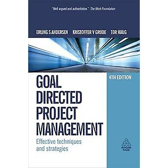 Goal Directed Project Management Effective Techniques and Strategies by Andersen & Erling S.