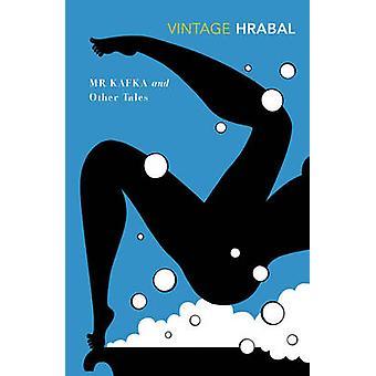 Mr Kafka by Bohumil Hrabal
