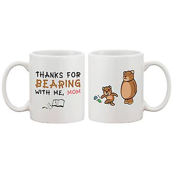 Thanks For Bearing With Me Mom Mug Cute Gift Idea for Mothers Day Christmas