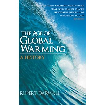 The Age of Global Warming: A History (Paperback) by Darwall Rupert