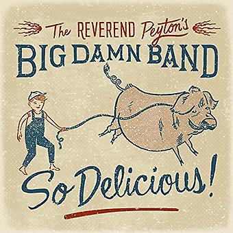 The Reverend Peyton's Big Damn Band - So Delicious [CD] USA import