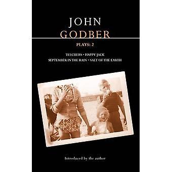 Godber Plays by John Godber & John Godber