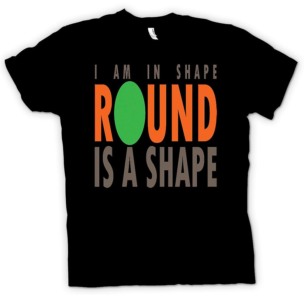 Mens T-shirt - I am in shape, round is a shape - Quote
