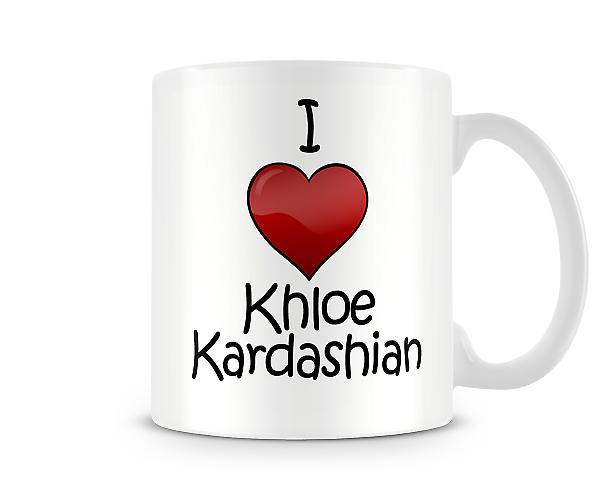 Ich liebe Khloe Kardashian bedruckte Becher