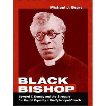 Black Bishop - Edward T. Demby and the Struggle for Racial Equality in