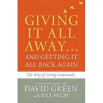 Giving It All Away...and Getting It All Back Again - The Way Of Living