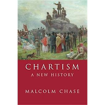 Chartism - A New History by Malcolm Chase - 9780719060878 Book