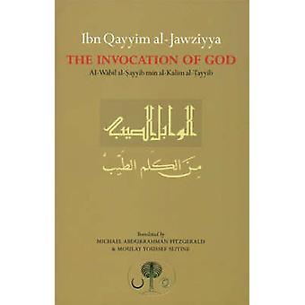 Ibn Qayyim al-Jawziyya on the Invocation of God - Al-Wabil al-Sayyib b