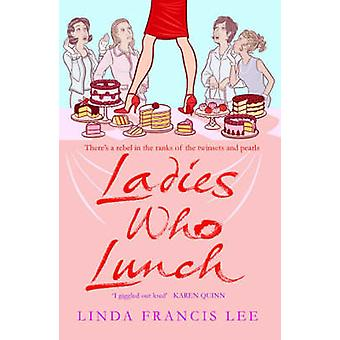 Ladies Who Lunch by Linda Francis Lee - 9781416511670 Book