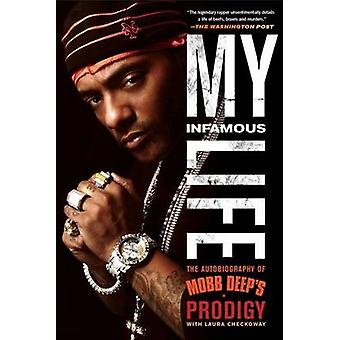 My Infamous Life - The Autobiography of Mobb Deep's Prodigy by Albert