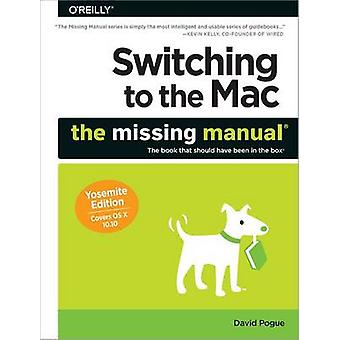 Switching to the Mac - The Missing Manual (Yosemite ed) by David Pogue