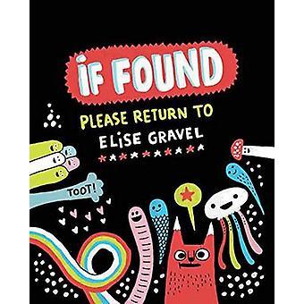 If Found Please Return to Elise Gravel by Elise Gravel - 978177046278