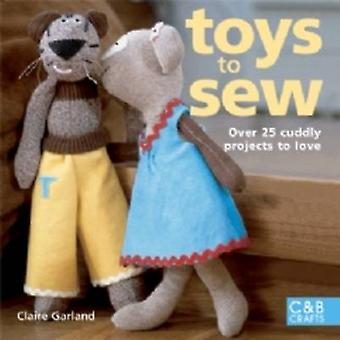 Toys to Sew - 25 Cuddly Projects to Love by Claire Garland - 978184340
