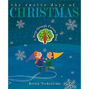 The Twelve Days of Christmas by Britta Teckentrup - 9781848697140 Book