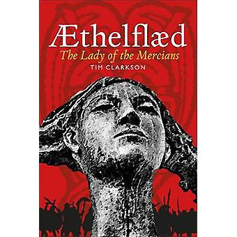 AEthelflaed - Lady of the Mercians by AEthelflaed - Lady of the Mercian