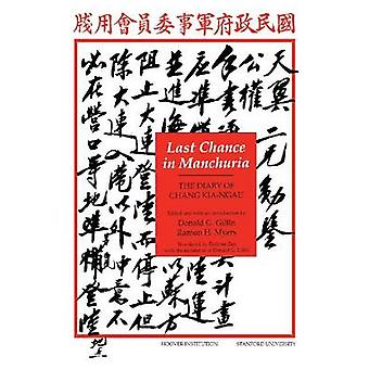Last Chance in Manchuria - The Diary of Chang Kai-Ngau by Donald H. Gi