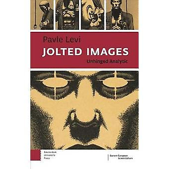 Jolted Images - Unbound Analytic by Pavle Levi - 9789462983618 Book
