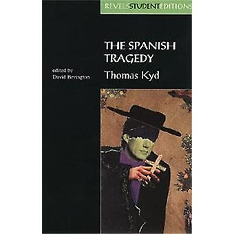 The Spanish Tragedy - Thomas Kyd by Thomas Kyd - David Bevington - 978