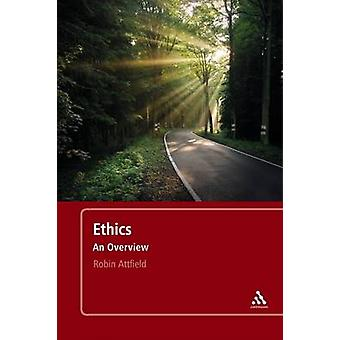 Ethics - An Overview by Robin Attfield - 9781441182050 Book