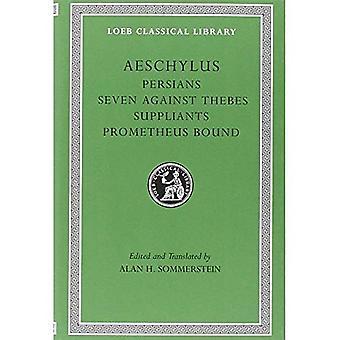 Eschyle, j'ai, Perses. Les sept contre Thèbes. Requérantes. Prométhée enchaîné (Loeb Classical Library)