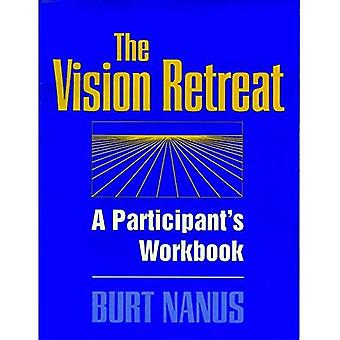 The Vision Retreat Set : A Participant&s Workbook